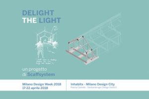Delight The Light - Milano Design Week dal 17 al 22 aprile 2018